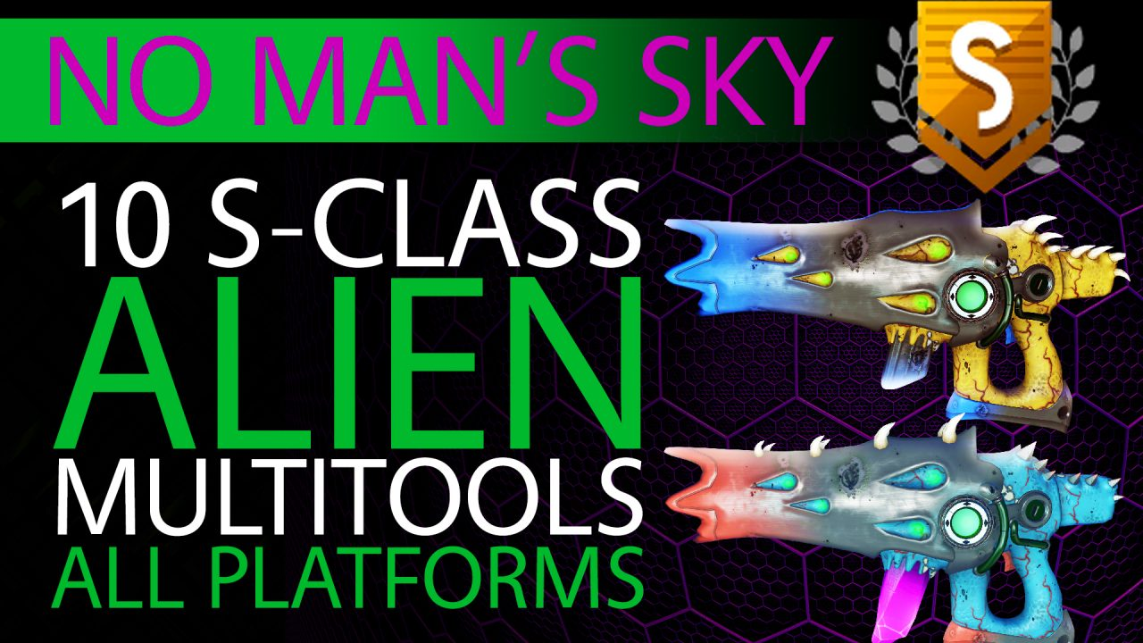 10 EPIC S Class Alien Multitools in No Man's Sky 2019 - PC, PS4, Xbox - Xaine's World NMS
