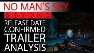 No Man's Sky BEYOND Release Date Announcement Trailer Breakdown, Analysis & Speculation Thumbnail