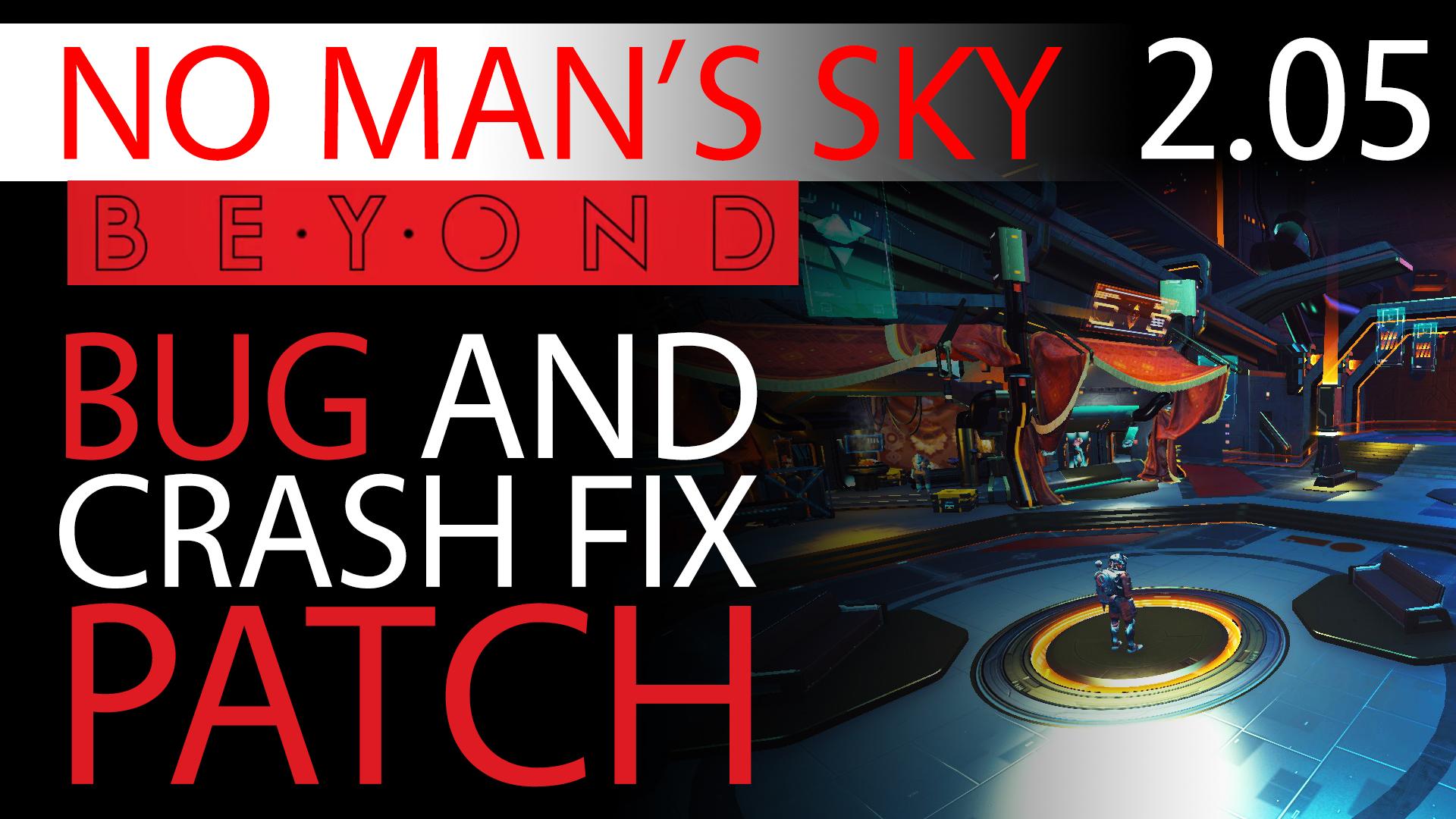 No Man's Sky Beyond Bug Fix Patch 2.05 - Experimental Update Notes - Crash Fixes Thumbnail