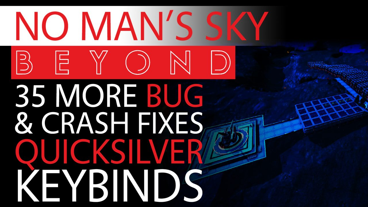 No Man's Sky Beyond News 35 More BugCrash Fixes & More Keybinds, Quicksilver, Story Progress Thumbnail