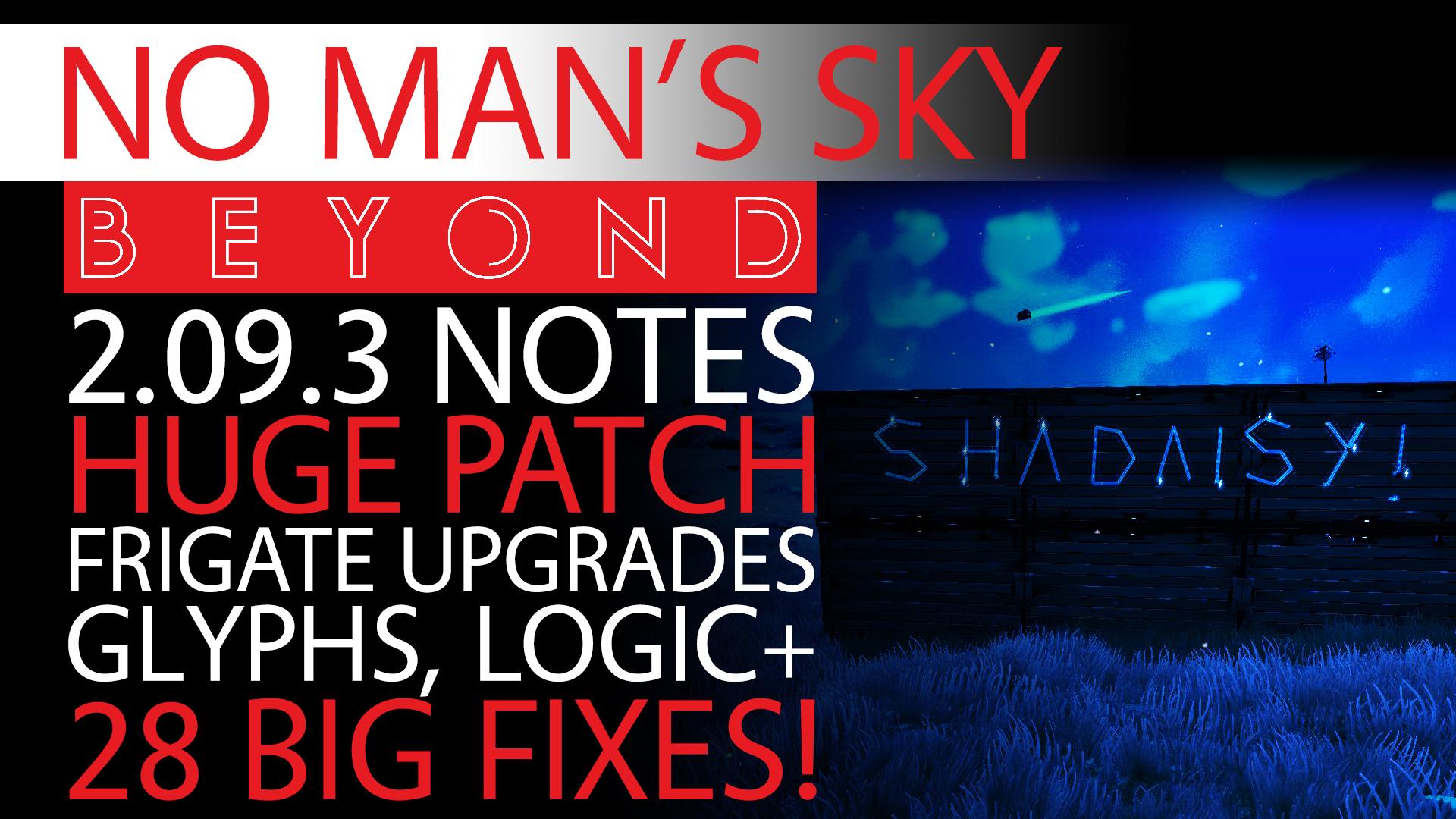 No Man's Sky Beyond News HUGE Fix Patch 2.09.3 Glyphs, Lightbox, Refiners, Freighters, Frigates+ Thumbnail