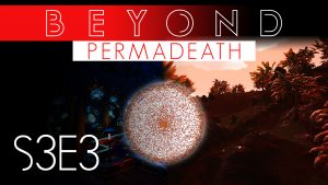 No Man's Sky Beyond Permadeath S3E3 - 1.3m Light Years in the DaRC - Xaine's World NMS WEB Thumbnail